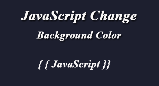 JavaScript Change Background Color