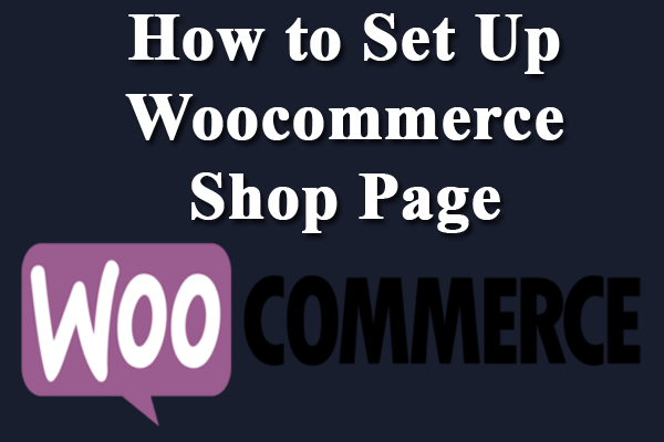 how to set up woocommerce shop page