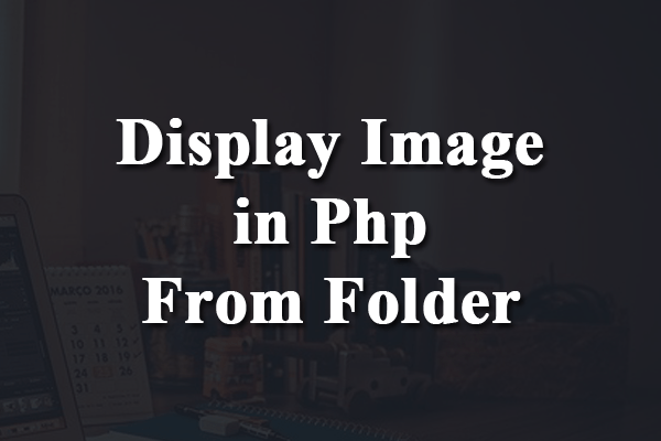 display image in php from folder