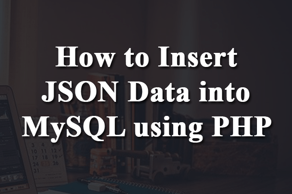 how to insert json data into mysql using php