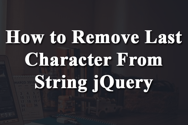 remove last character from string jquery